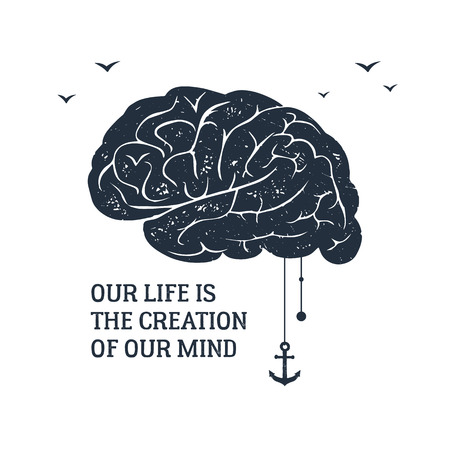 """손으로 그려진 된 영감 레이블 질감 된 두뇌 벡터 일러스트 레이 션 및 """"우리의 인생은 우리의 마음의 창조""""레터링. 일러스트"""