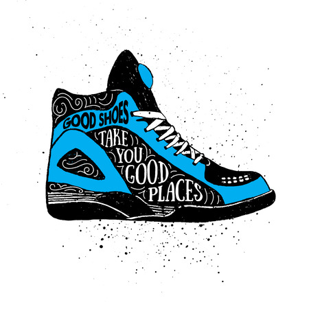 Hand drawn badge with sneakers textured vector illustration and Good shoes take you good places inspirational lettering.