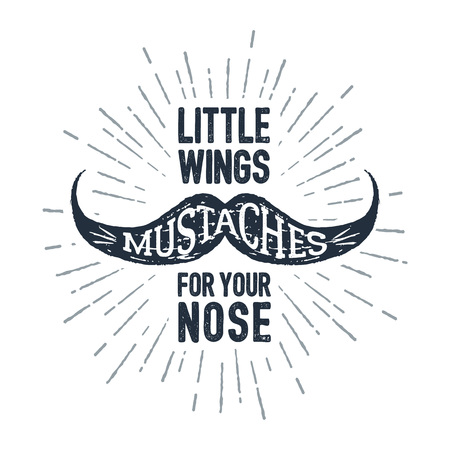 Hand drawn mustache textured vector illustration and Mustaches - little wings for your nose lettering.