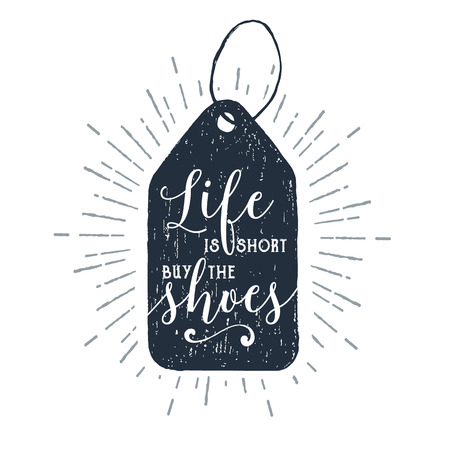 Hand drawn price tag textured vector illustration and Life is short, buy the shoes ironic lettering. Illustration