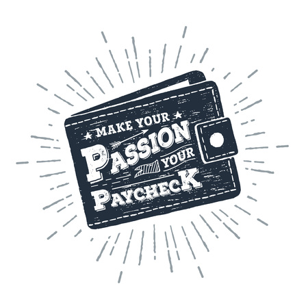 Hand drawn wallet textured vector illustration and Make your passion your paycheck inspirational lettering. Ilustração