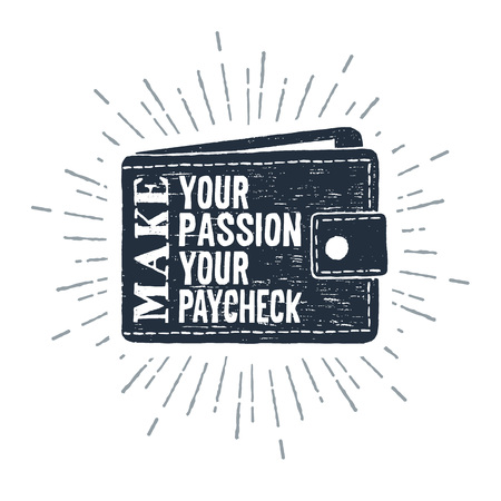 Hand drawn wallet textured vector illustration and Make your passion your paycheck inspirational lettering. Illustration