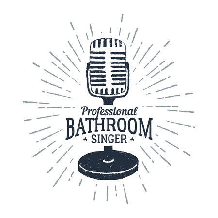 Hand drawn 90s themed badge with microphone vector illustration and Professional bathroom singer ironic lettering.