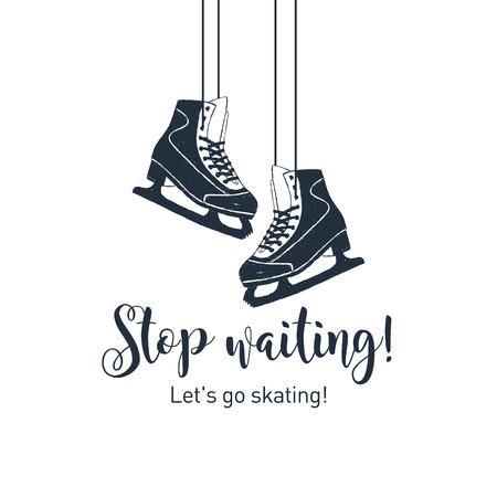 Patins à glace dessinés à la main illustration texturée avec Arrêtez d'attendre! Allons patiner! lettrage inspirant. Vecteurs