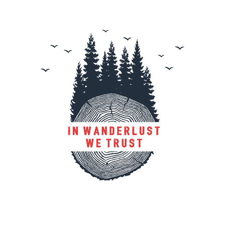 Hand drawn travel badge with fir trees textured vector illustration and In wanderlust we trust inspirational lettering.