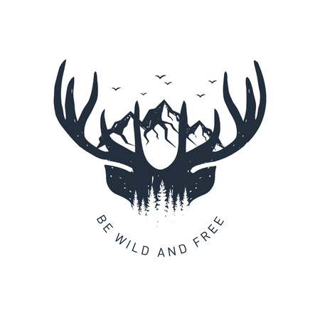 Hand drawn travel badge with deer antlers and mountains textured vector illustration and Be wild and free inspirational lettering.