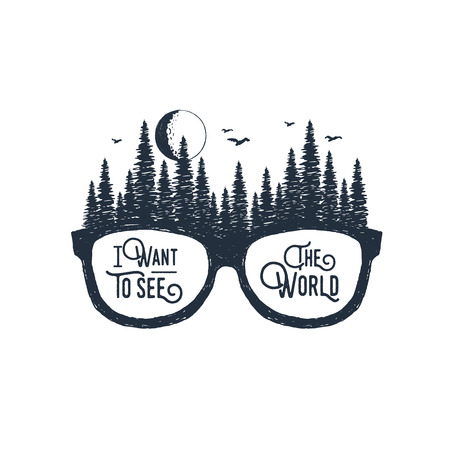 Hand drawn travel badge with glasses and fir trees textured vector illustrations and I want to see the world inspirational lettering. Illustration