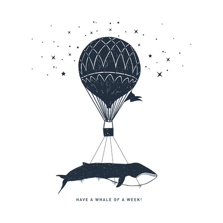 Hand drawn travel badge with whale on a hot air balloon textured vector illustration and Have a whale of a week inspirational lettering. Ilustração
