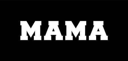 MAMA T shirt design Vector, Black Background Vektoros illusztráció
