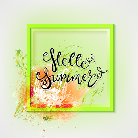 Hello summer. Watercolor flower in a frame and lettering. Seasonal abstract background.