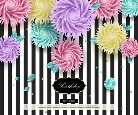 aster: Happy Birthday to You. Background with 3d flowers and text. Paper art. Templates for greeting cards, placards, banners, flyers. Vector illustration Illustration