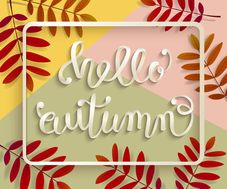 Hello, Autumn. A voluminous inscription in a frame with leaves of a mountain ash. Hand lettering, calligraphy. Banner, poster. Vector illustration