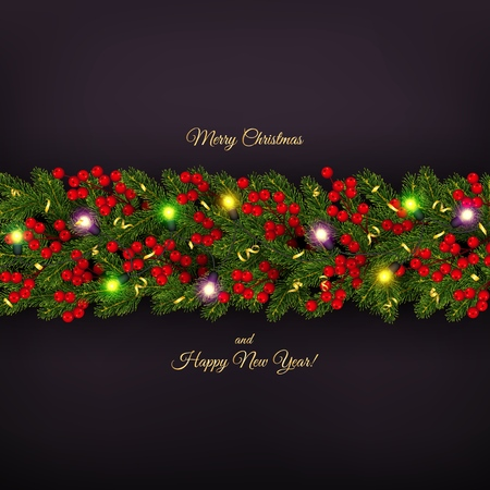 Christmas and New Year banner of realistic branches of Christmas tree, garland with glowing light bulbs, holly berries, serpentine Festive background Vector illustration