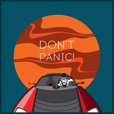 Space vector poster. Starman in space suit red electric car in open space. Hand drawn retro illustration astronaut in space red orange planet Mars catchphrase dont panic poster