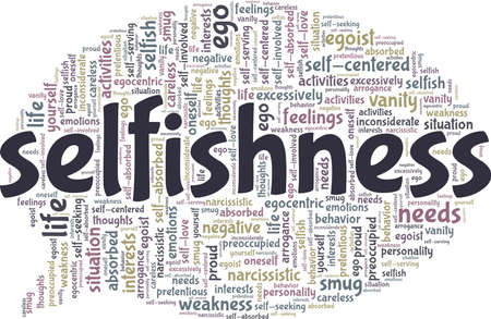 Selfishness vector illustration word cloud isolated on a white background.