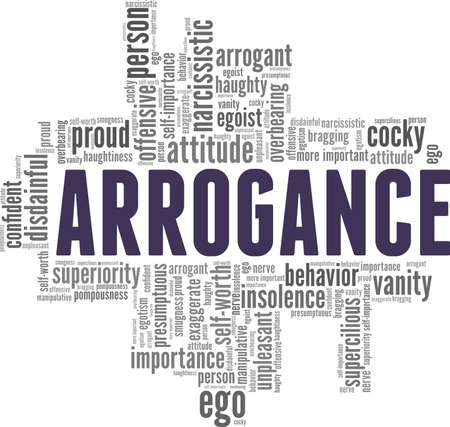 Arrogance vector illustration word cloud isolated on a white background.