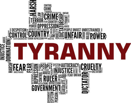 Tyranny vector illustration word cloud isolated on a white background.