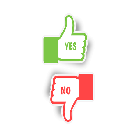 Thumbs up and Thumbs down. Yes and No. Like and Dislike