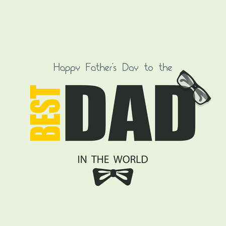 happy fathers day. best dad in the world. greeting card