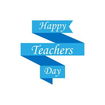 Happy Teachers Day illustration. Blue ribbon banner with text. Ribbon banner with a stylish text Happy Teachers Day. Teachers day illustration. Vector illustration