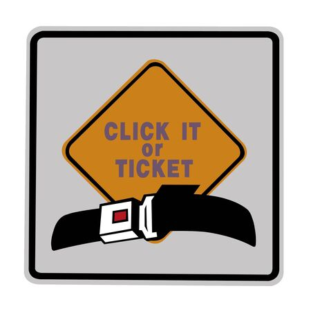 danger ahead: road sign - click it or ticket, yellow and black on white