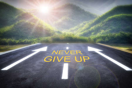 Never give up inspiration and motivation concept.