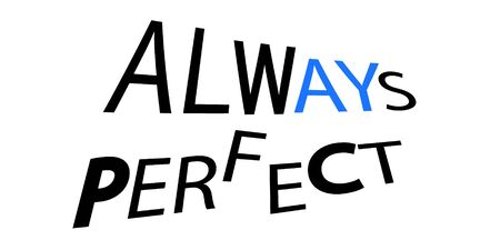 always perfect, words printed t shirt design vector