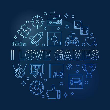 I Love Games vector concept round outline blue illustration