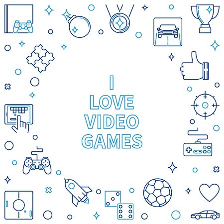 I Love Video Games outline frame. Vector Game illustration Illusztráció