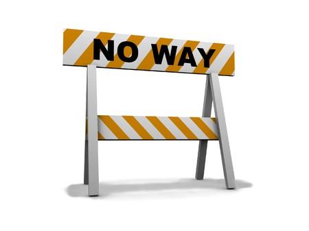 no way: no way! - construction and caution sign - 3d illustration