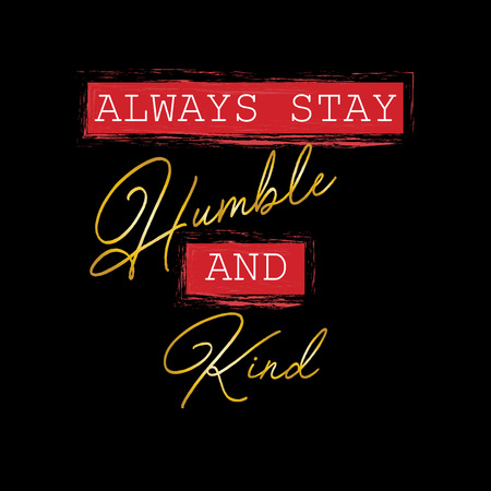 Always Stay Humble and Kind. Motivational quote Ilustrace