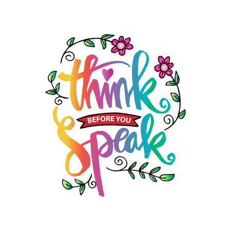 Think before you speak. Motivational quote. Illustration