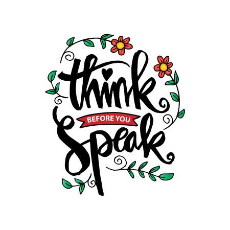 Think before you speak. Motivational quote. Illustration