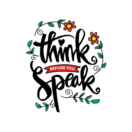 Think before you speak. Motivational quote. Ilustrace