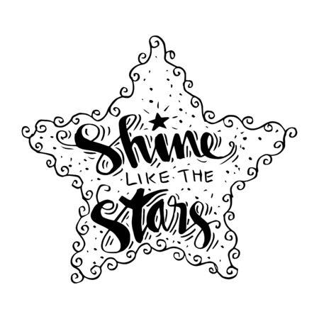 Shine like the stars lettering on white star. Illustration