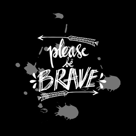 Please be brave lettering card on black background. Stockfoto - 98486204