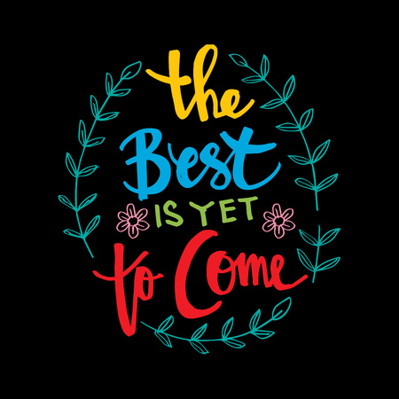 The best is yet to come lettering with leaves and flower design. Stock Illustratie