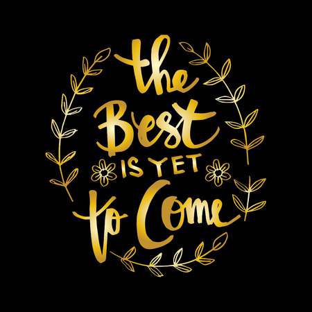 The best is yet to come lettering with leaves and flower design. Иллюстрация