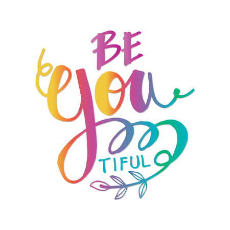 'Be you tiful' beauty Hand drawn greetings lettering Vector illustration.