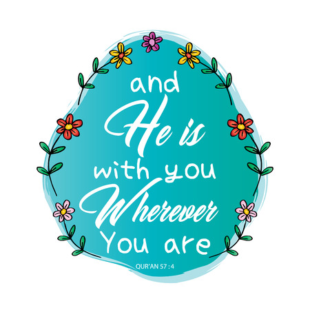 And he is with you wherever you are lettering. Islamic quran quotes Stock Illustratie