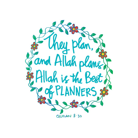 They plan and Allah plans. Allah is the best of planners. Quote quran. Hand lettering calligraphy.