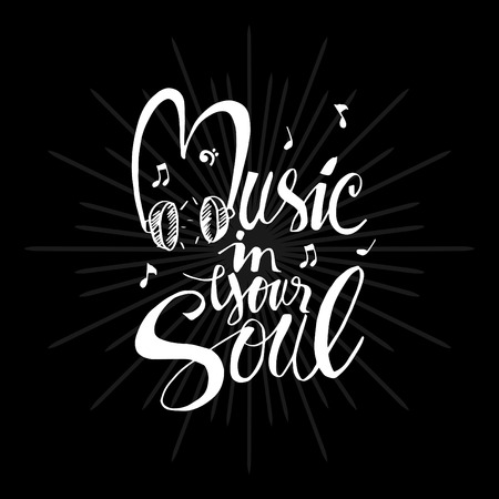 Music in your soul hand lettering calligraphy.