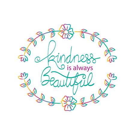 Kindness is always beautiful lettering. Motivational quote.
