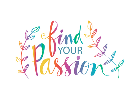 Find your passion hand written lettering inscription Illustration