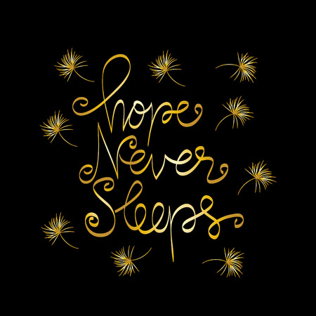 Hope never sleeps . Inspirational quote. Illustration