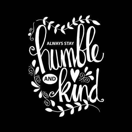 Always stay humble and kind lettering. Inspirational quote. Banque d'images - 103386994