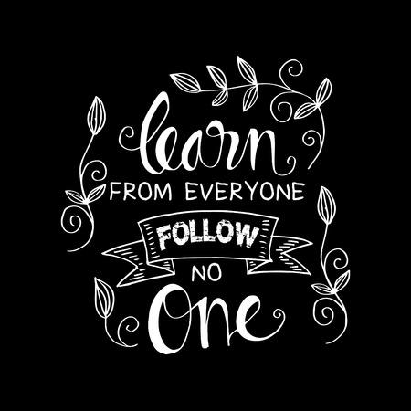 Apprenez de tout le monde, ne suivez personne. citation inspirante. Vecteurs