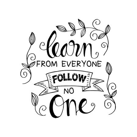 Apprenez de tout le monde, ne suivez personne. citation inspirante.