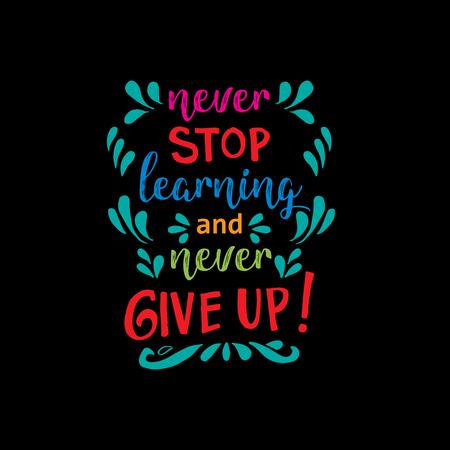 Stop nooit met leren en geef nooit op! Inspirerend citaat.