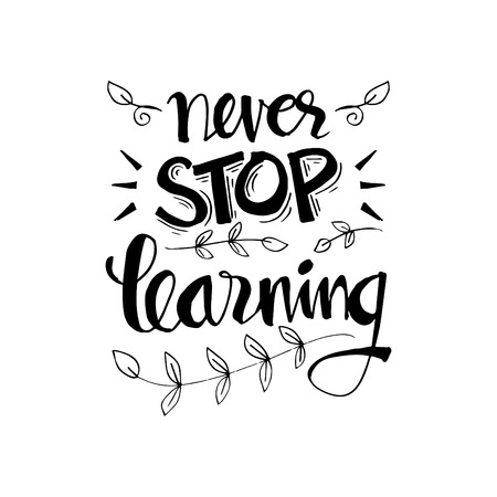 Never stop learning. Inspirational quote. Vectores